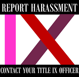 Report Harassment, Contact your Title IX Officer